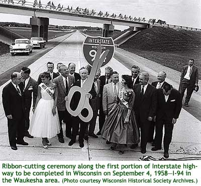 Ribbon-cutting along the first portion of Interstate highway to be compled in Wisconsin--I-94 in the Waukesha area.